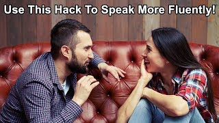 English Speaking Practice Hack - Sound More Like A Native & Speak Confidently