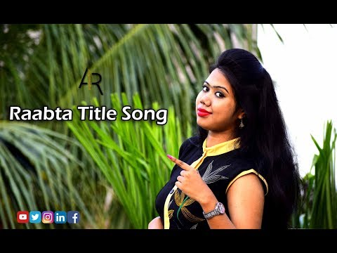 raabta-title-song-|-female-cover-by-angelrai-official-|-agent-vinod-|