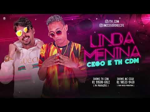MC CEGO ABUSADO E TH CDM - LINDA MENINA - BATIDÃO ROMÂNTICO