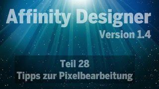 Affinity Designer - Teil 28: Tipps zur Pixelbearbeitung