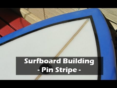 How to Build a Surfboard - 38 - Pin Stripe