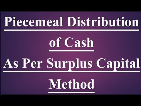 26Piecemeal distribution of cash among partner (surplus method)