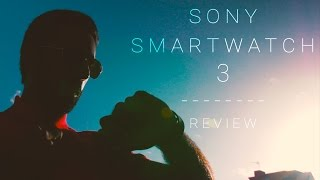 Sony Smartwatch 3 Review - Still a worthy contender!