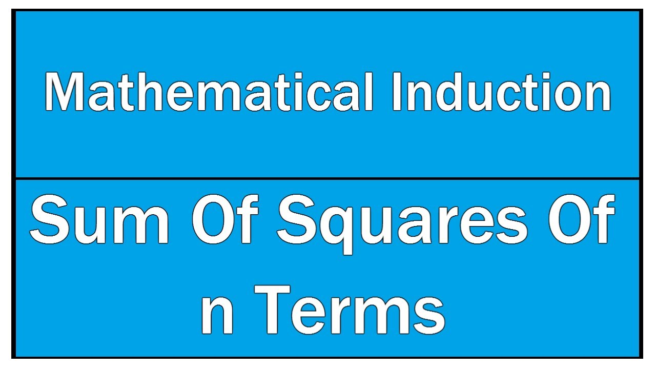 Sum Of Squares Of n Terms - Mathematical Induction / Polynomials ...