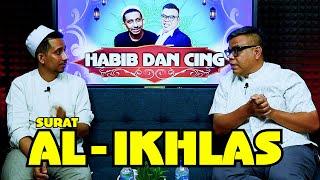 HABIB DAN CING - SURAT AL IKHLAS (EPISODE 2)