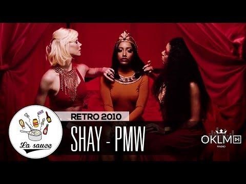 Youtube: Shay – PMW  – RETRO 2010 by Shkyd – #LaSauce sur OKLM Radio