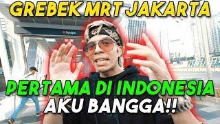 GREBEK MRT! PERTAMA DI INDONESIA... Aku Bangga!!