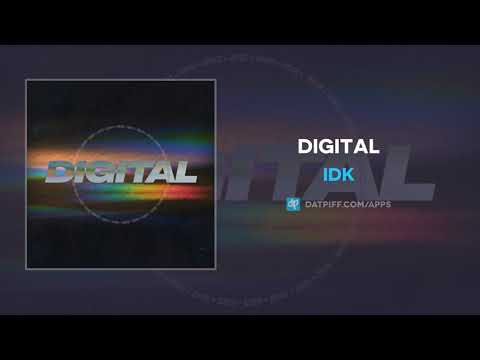 IDK - Digital (AUDIO)