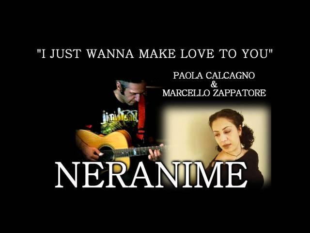 NERANIME - I Just Wanna Make Love To You