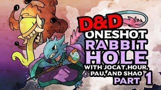 D&D One-Shot: Rabbit Hole with JoCat, Hour, Pau, and Shao (1/4)