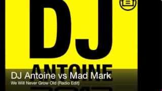 DJ Antoine vs Mad Mark - We Will Never Grow Old (Radio Edit)