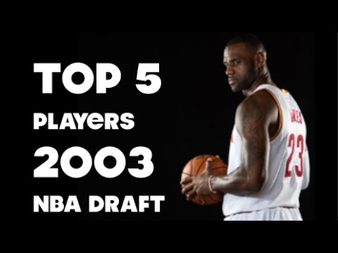 TOP 5 PLAYERS from the 2003 NBA DRAFT! Highlights of LEGENDS!