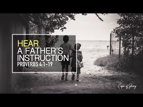 HEAR, A FATHER'S INSTRUCTION