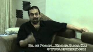 MovieDLX Shrirang Dhavale (writer/Director) Dil Se Pooch...Kidhar Jaana Hai