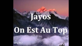 Jayos - On Est Au Top
