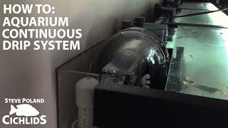 How to: DIY Aquarium Continuous Drip System