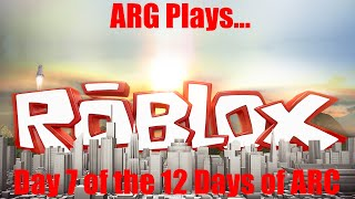 ARG Plays... Roblox/Day 7 of the 12 Days of ARC *STAR WARS SPOILERS*