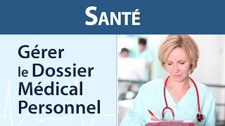 Santé : Gérer le Dossier Médical Personnel
