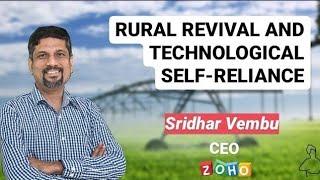 Rural Revival and Technological Self-Reliance    Sridhar Vembu   Zoho