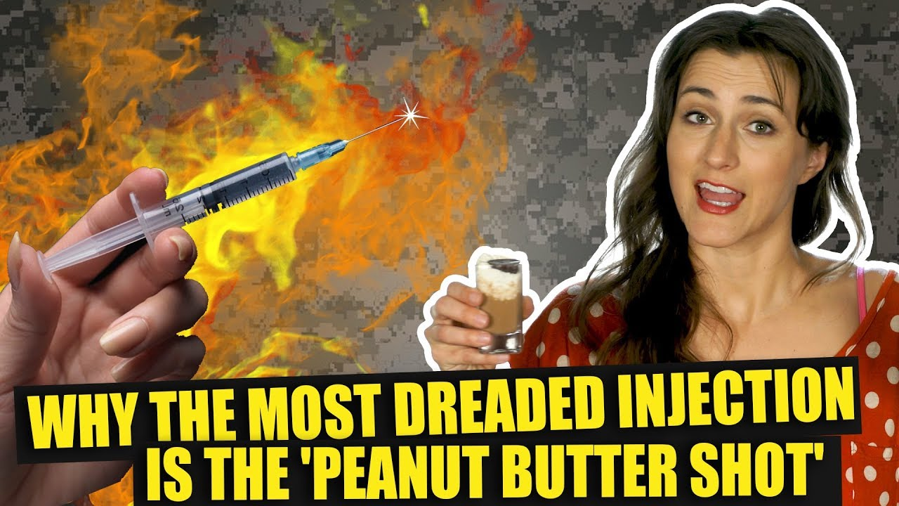 Why the most dreaded injection is called the 'peanut butter' shot