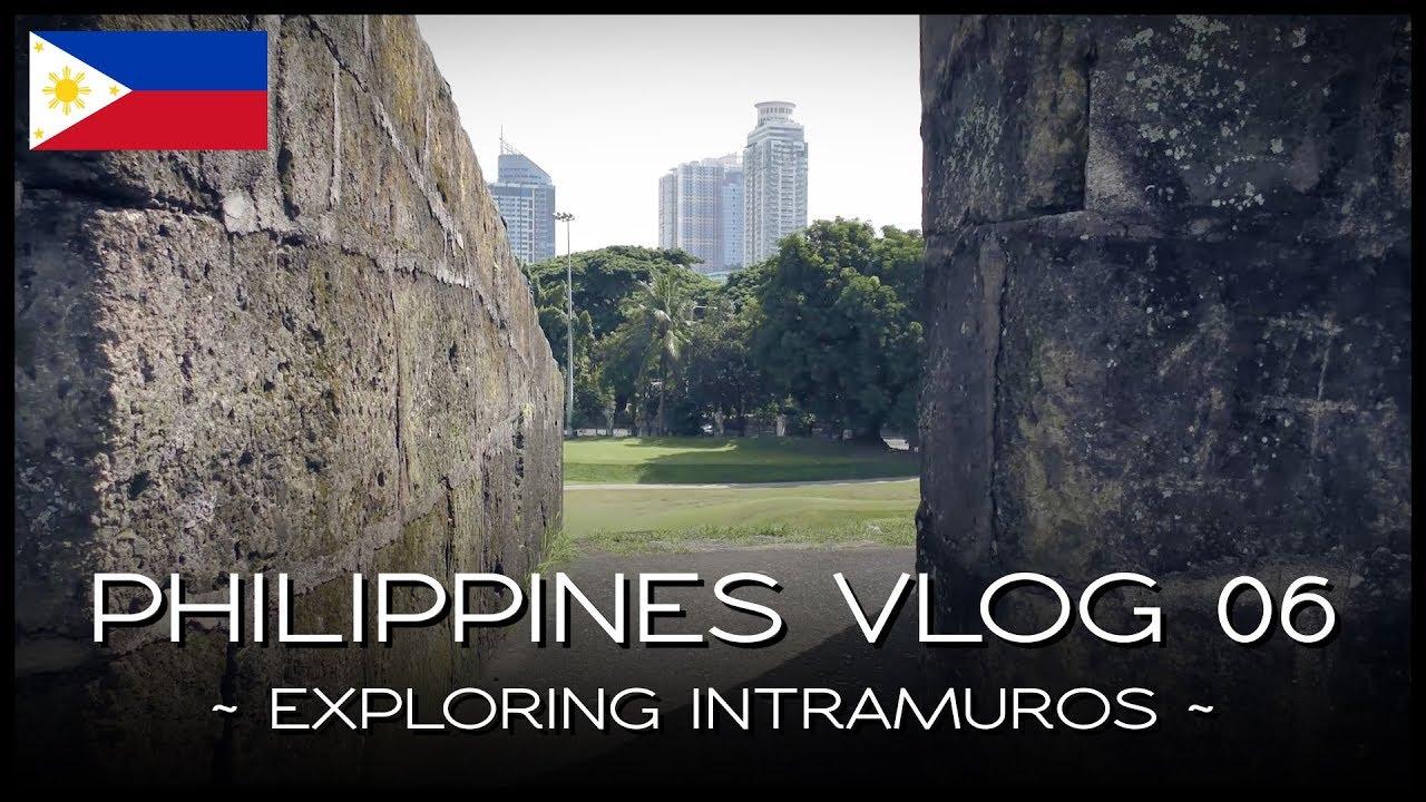Exploring Intramuros - PHILIPPINES VLOG 06 - YouTube