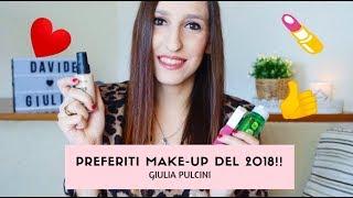 I MIGLIORI PRODOTTI MAKEUP DEL 2018!! | PREFERITI DEL 2018 #1 | GIULIA PULCINI ♡