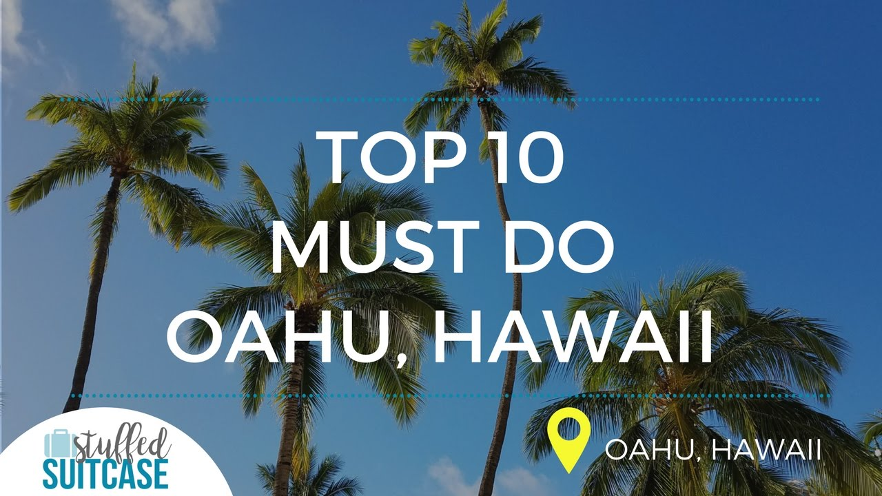 Must Do In Oahu Top Fun Things To Do Today YouTube - 10 things to see and do in honolulu