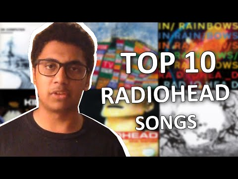 Top 10 Radiohead Songs -- Ricky Lai
