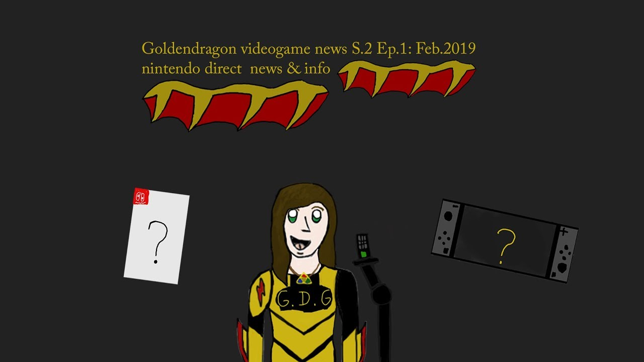 goldendragon videogame news S.2 Ep.1: Feb 2019 Nintendo direct news & info