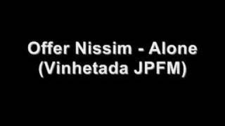 Offer Nissim - Alone(Vinhetada JPFM)