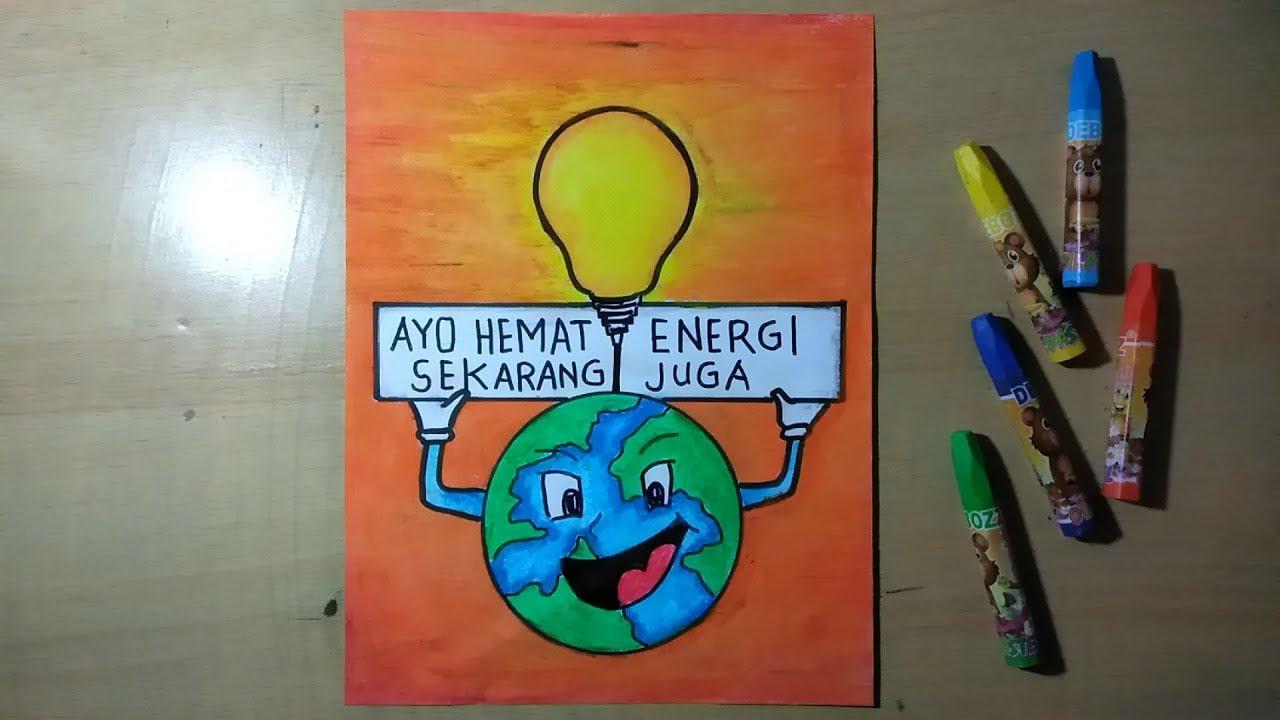 Menggambar Poster Hemat Energi 2 Drawing Poster Saving Energy By