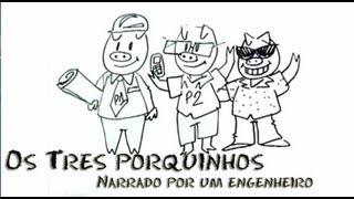 Os três porquinhos narrados por um pai engenheiro  Tudo Animado