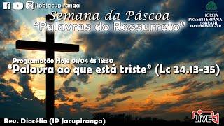 """Palavras para quem tem dúvidas"" (Lc 24.39) - Ev. Daniel P. Pani (IP Eldorado)"