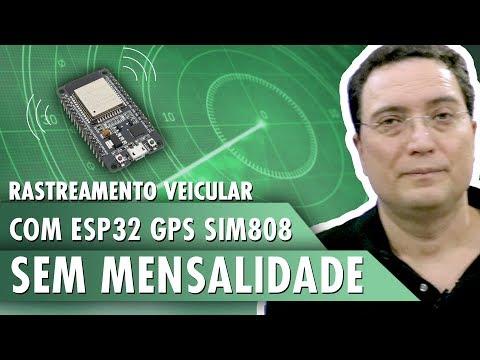 Rastreamento veicular com ESP32 GPS SIM808 – Sem mensalidade