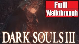 Dark Souls 3 Full Gameplay Walkthrough - No Commentary FULL GAME