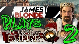 JamesBl0nde Plays Forge of Empires Ep. 2