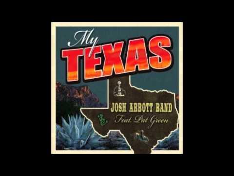 Josh Abbott Band   My Texas Featuring Pat Green