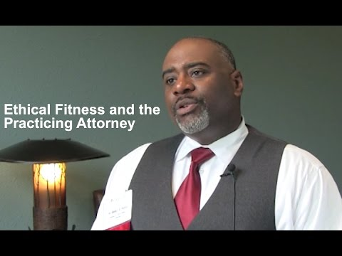 Ethical Fitness and the Practicing Attorney
