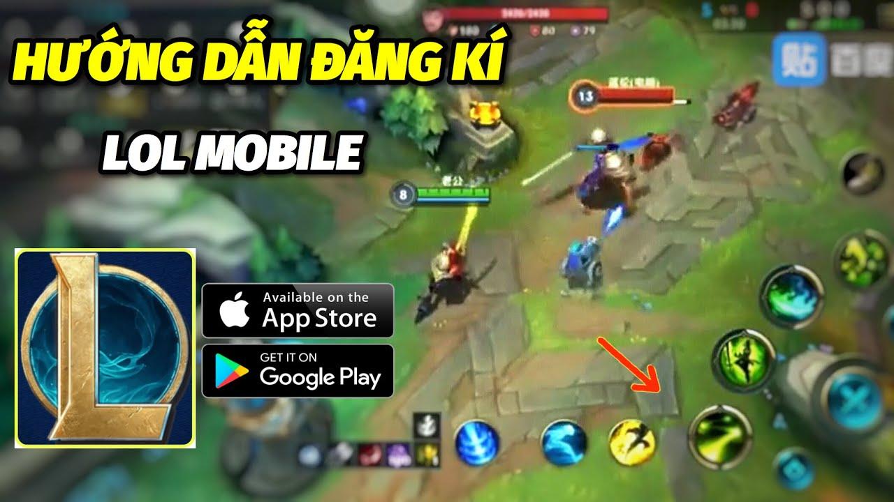LOL Mobile - Liên Minh Huyền Thoại Mobile | Hướng Dẫn Đăng Kí Bản Beta Liên Minh Huyền Thoại Mobiles