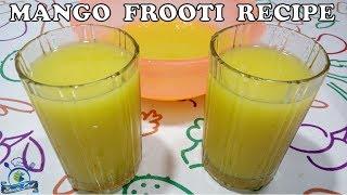 Make 100 % Natural Homemade MANGO FROOTI AT HOME | मार्केट जैसी फ्रूटी घर पर मिनटों मे बनाइए |