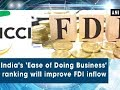 India's 'Ease of Doing Business' ranking will improve FDI inflow - ANI News