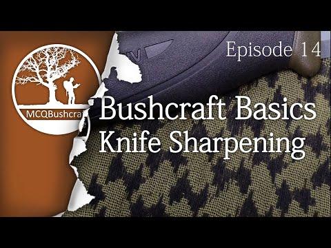 Bushcraft Basics Ep14: Knife Sharpening