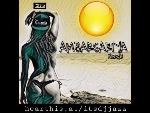 AMBARSARIYA REMIX DJ JAZZ
