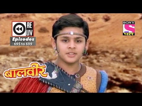 Weekly Reliv | Baalveer | 21st August to 25th August 2017 | Episode 695 to 699