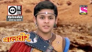 Weekly Reliv   Baalveer   21st August to 25th August 2017   Episode 695 to 699