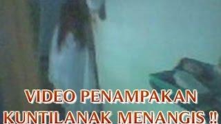 """VIDEO PENAMPAKAN """"KUNTILANAK MENANGIS DI DAPUR"""" PENAMPAKAN HANTU ASLI DAN NYATA !!"""
