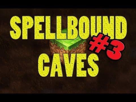SPELLBOUND CAVES EP. 3 - DANGER EVERYWHERE