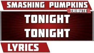 Tonight Tonight - The Smashing Pumpkins tribute - Lyrics