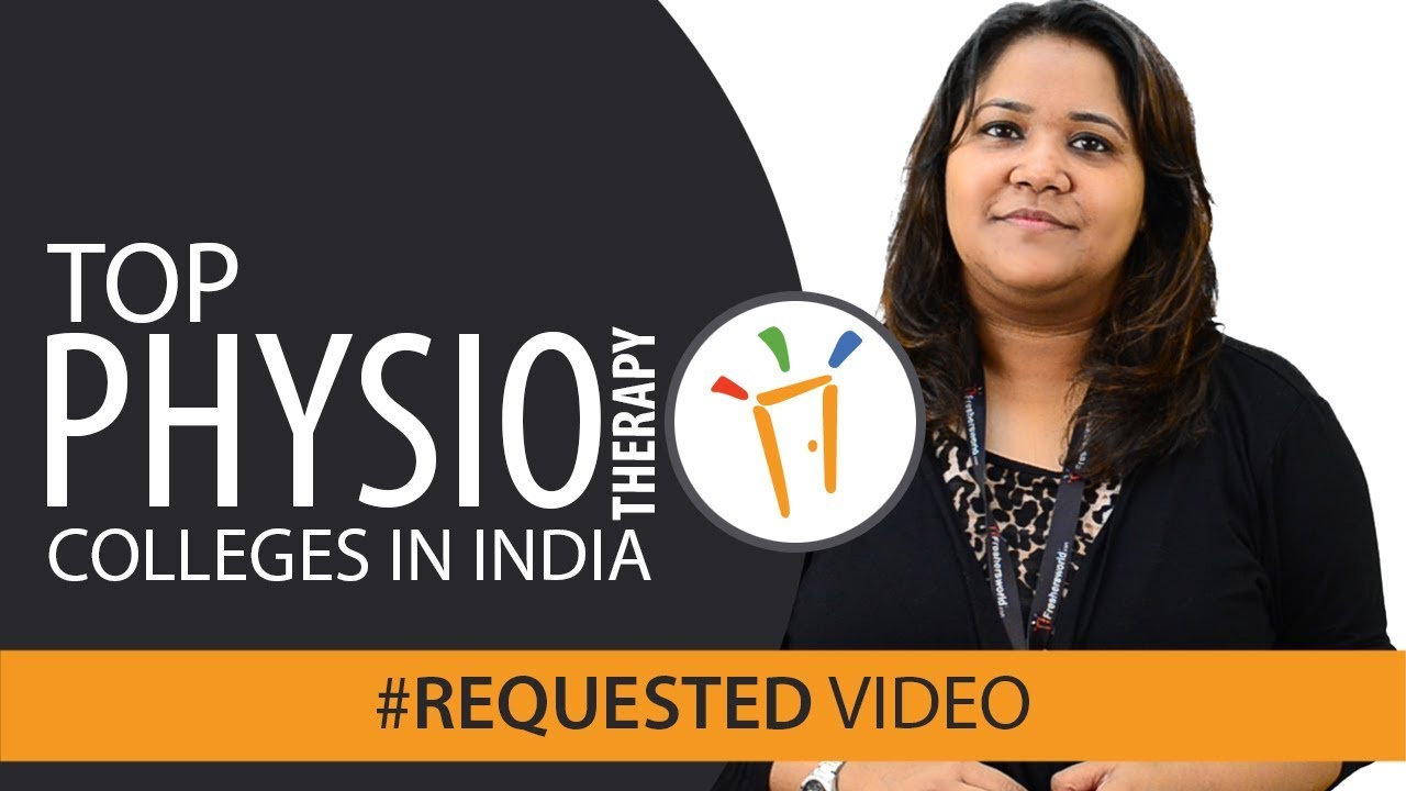 Top 10 Physiotherapy Colleges in India - Eligibility, Courses, Job  opportunities