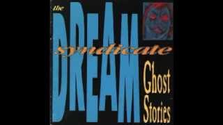 The Dream Syndicate - Ghost